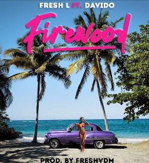 Fresh_L_Ft_Davido_Firewood