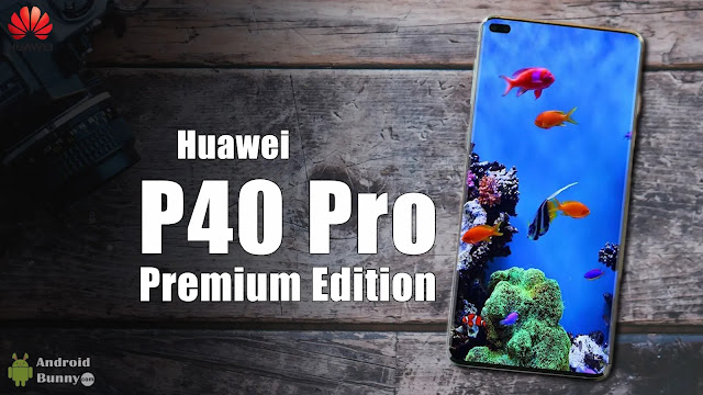Huawei P40 Pro, P40 Pro PE Price & Official Teaser