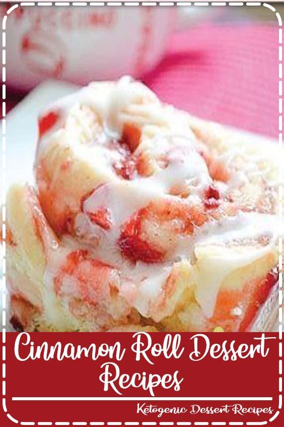 Cinnamon rolls are the best to eat for breakfast Cinnamon Roll Dessert Recipes
