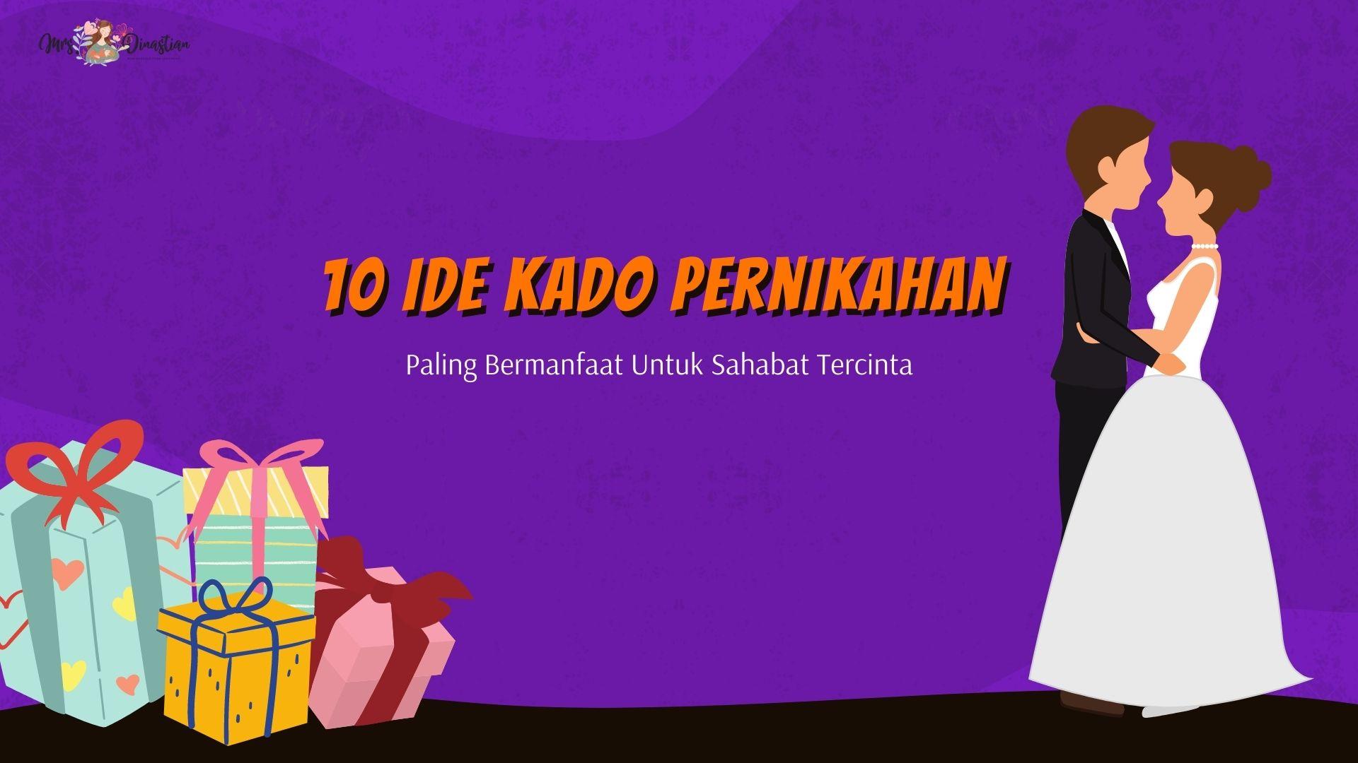 10 Ide Kado Pernikahan Paling Bermanfaat