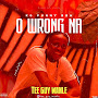 [Music] Teeguy Wanle - O Wrong Na_ Prod. By Rexxie