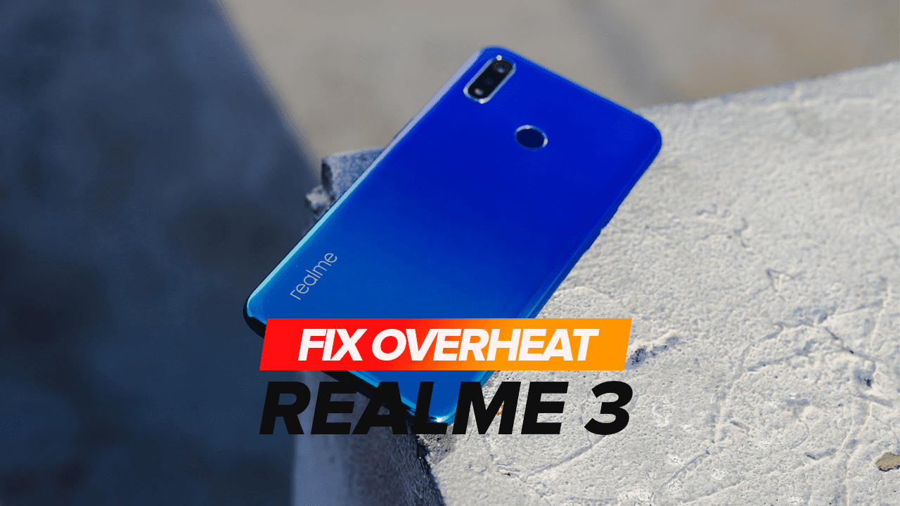 How to Fix Overheat on Realme 3 ( RMX 1821/25 )