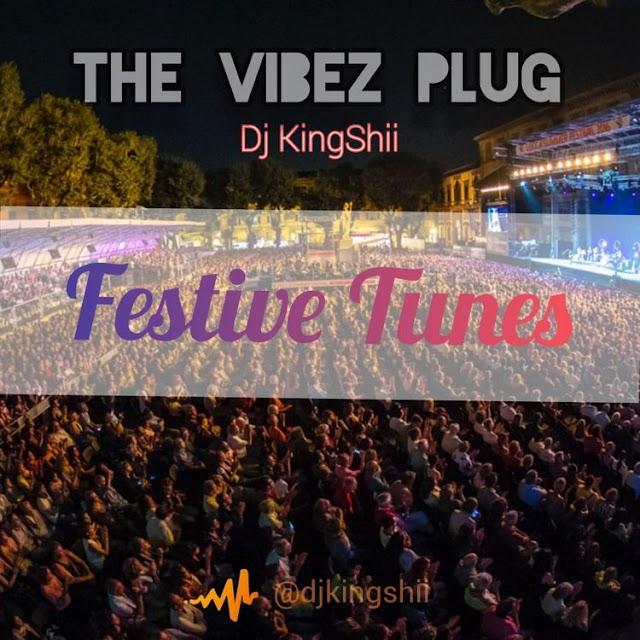 Mixtape: Dj Kingshii - Festive Tunez Mix