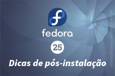 Dicas de pós-instalação do Fedora 25 Workstation