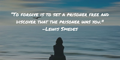 to forgive is to set a prisoner free and discover tht the prisoner was you