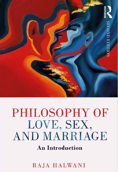 Philosophy of Love, Sex, and Marriage: An Introduction, Second Edition
