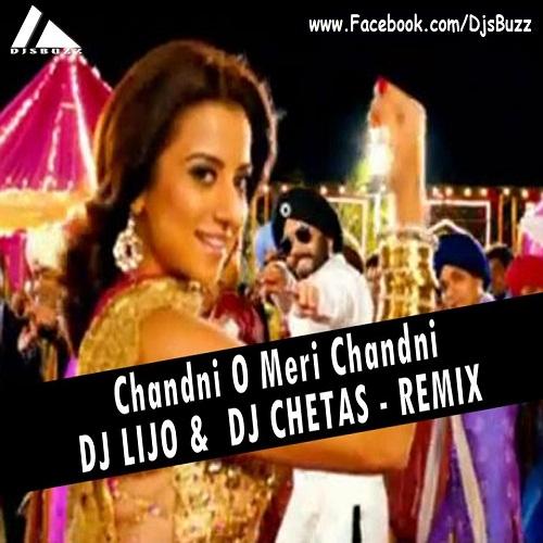 Chandni O Meri Chandni – DJ LIJO & DJ CHETAS – REMIX