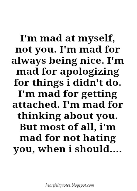 Mad Quotes | I M Mad For Not Hating You Heartfelt Love And Life Quotes