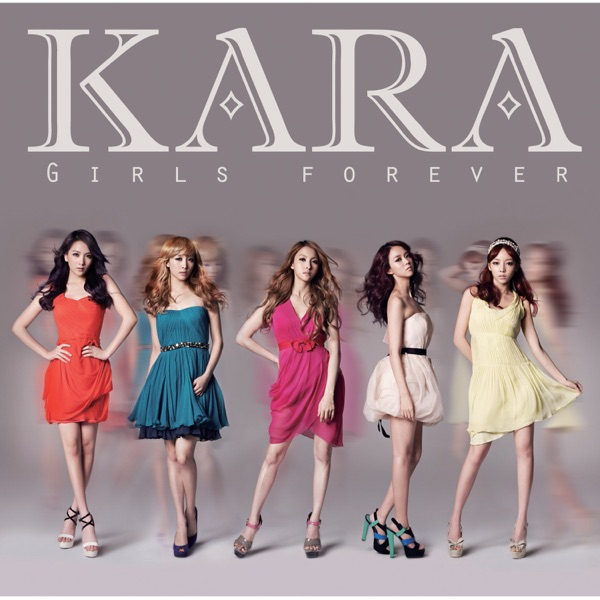 KARA – Girls Forever (Japanese) (FLAC + ITUNES PLUS AAC M4A)