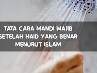 Tata Cara Mandi Wajib Setelah Haid Yang Benar Menurut Islam