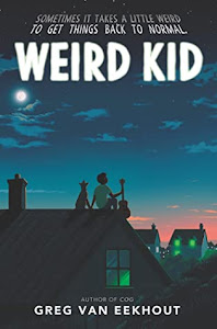 Weird Kid by Greg Van Eekhout