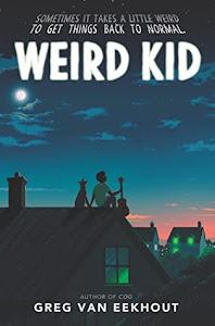 Weird Kid by Greg Van Eekhout