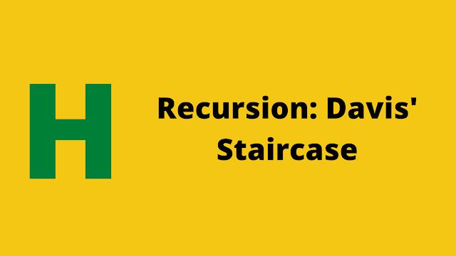 HackerRank Recursion: Davis' Staircase Interview preparation kit solution