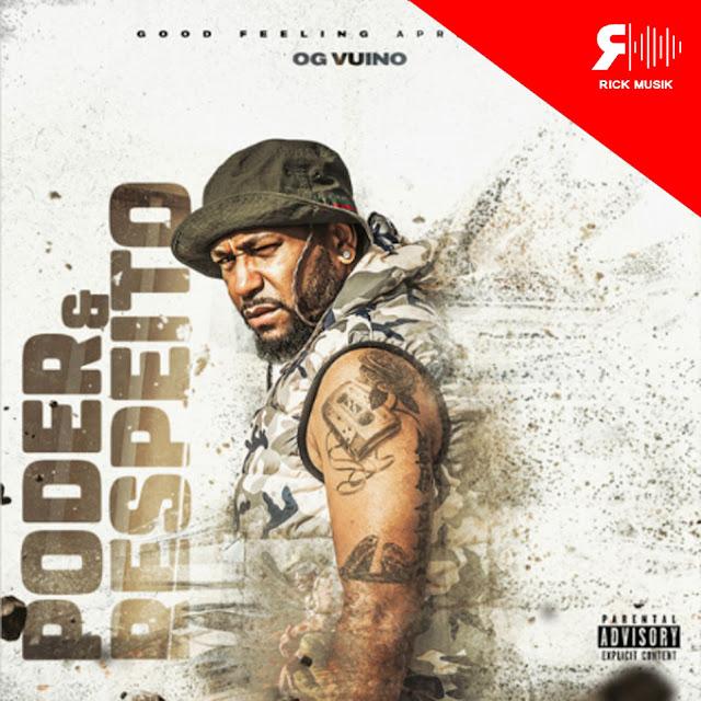 Vui Vui (OG Vuino) - Poder & Respeito (Rap) [Download] baixar nova musica descarregar agora 2019