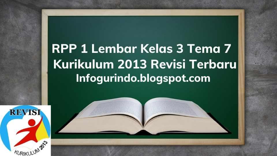 RPP 1 Lembar K13 Kelas 3 Tema 7 Semester 2 Revisi 2020