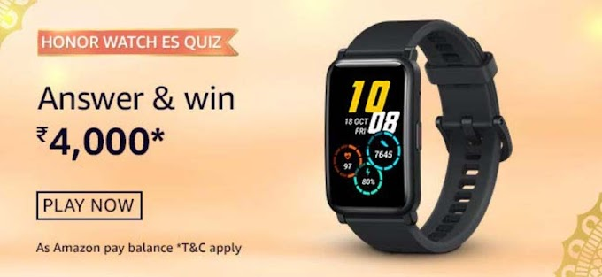 Amazon Honor Watch ES Quiz Answers Win – Rs.4000 Pay Balance