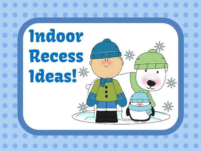 Indoor Recess Ideas from Matt at Team Building Activities for Kids Central