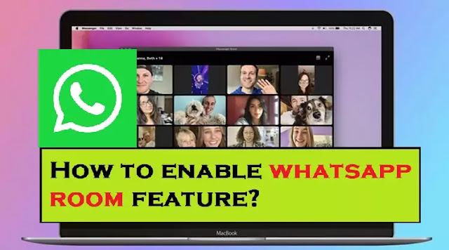 How to Enable Whatsapp room feature, and start video conferences on WhatsApp!