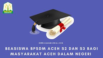 Beasiswa BPSDM Aceh S2 dan S3 Bagi Masyarakat Aceh Dalam Negeri