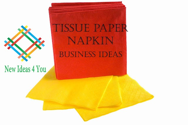 How to Start Tissue Paper Napkin Making Business easily