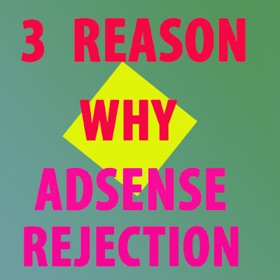 Three Common mistakes reason behind Adsense Rejection