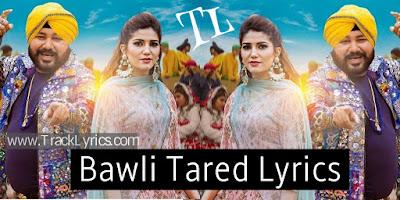 bawali-tared-haryanvi-song-lyrics-sapna-choudhary-daler-mehndi