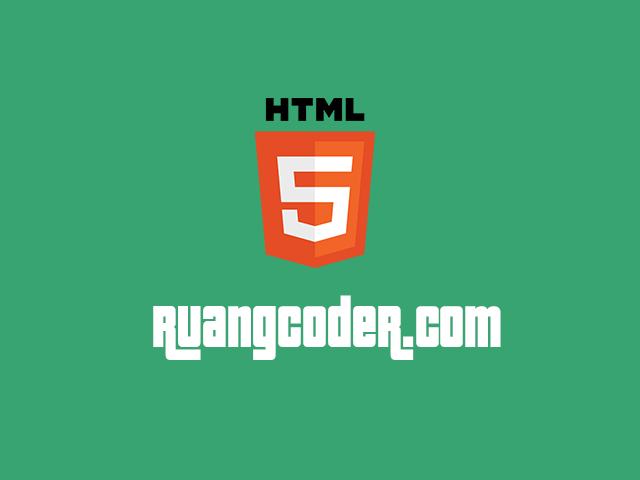 Pengertian HTML (Hypertext Markup Language) - Sejarah, Fungsi, Versi