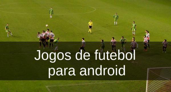 Jogos de futebol para android