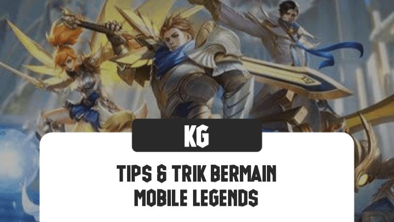 Tips dan trik bermain mobile legends