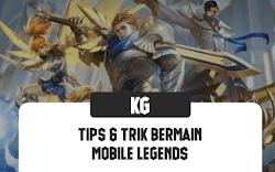 Tips dan Trik Bermain Mobile Legends Terbaru
