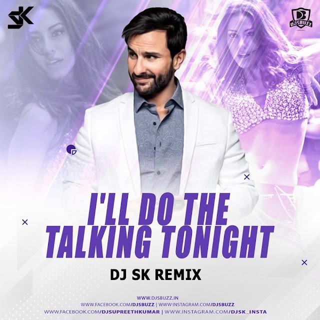 I'll Do The Talking Tonight (Remix) – DJ SK