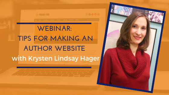 #PromoDay2019 Webinar: Tips For Making An Author Website with Krysten Lindsay Hager