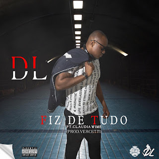 DL Feat. Cláudia Wime - Fiz De Tudo (Rap)