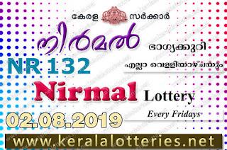 """KeralaLotteries.net, """"kerala lottery result 02 08 2019 nirmal nr 132"""", nirmal today result : 02-08-2019 nirmal lottery nr-132, kerala lottery result 2-8-2019, nirmal lottery results, kerala lottery result today nirmal, nirmal lottery result, kerala lottery result nirmal today, kerala lottery nirmal today result, nirmal kerala lottery result, nirmal lottery nr.132 results 02-08-2019, nirmal lottery nr 132, live nirmal lottery nr-132, nirmal lottery, kerala lottery today result nirmal, nirmal lottery (nr-132) 2/8/2019, today nirmal lottery result, nirmal lottery today result, nirmal lottery results today, today kerala lottery result nirmal, kerala lottery results today nirmal 2 8 19, nirmal lottery today, today lottery result nirmal 2-8-19, nirmal lottery result today 2.8.2019, nirmal lottery today, today lottery result nirmal 02-08-19, nirmal lottery result today 2.8.2019, kerala lottery result live, kerala lottery bumper result, kerala lottery result yesterday, kerala lottery result today, kerala online lottery results, kerala lottery draw, kerala lottery results, kerala state lottery today, kerala lottare, kerala lottery result, lottery today, kerala lottery today draw result, kerala lottery online purchase, kerala lottery, kl result,  yesterday lottery results, lotteries results, keralalotteries, kerala lottery, keralalotteryresult, kerala lottery result, kerala lottery result live, kerala lottery today, kerala lottery result today, kerala lottery results today, today kerala lottery result, kerala lottery ticket pictures, kerala samsthana bhagyakuri,"""