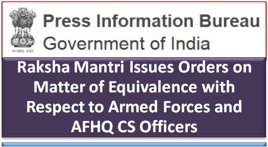 raksha-mantri-issues-orders-on-matter-of-equivalence-with-respect-to-armed-forces