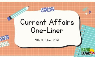 Current Affairs One-Liner: 4th October 2021