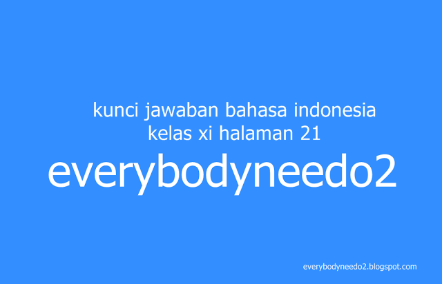 kunci jawaban bahasa indonesia kelas xi halaman 21,kunci jawaban bahasa indonesia kelas xi halaman 18,kunci jawaban bahasa indonesia kelas xii halaman 22,kunci jawaban bahasa indonesia kelas xi halaman 28,tugas 3 bahasa indonesia kelas 11 semester 2,kunci jawaban bahasa indonesia kelas 11 kurikulum 2013 halaman 22,kunci jawaban bahasa indonesia kelas 12 halaman 22,kunci jawaban bahasa indonesia kelas xi semester 2,kunci jawaban bahasa indonesia kelas 12 halaman 20
