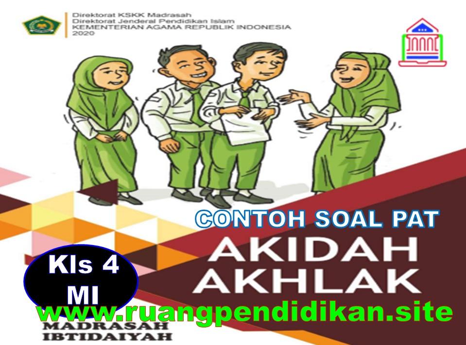 Soal PAT/UKK Akidah Akhlak Kelas 4
