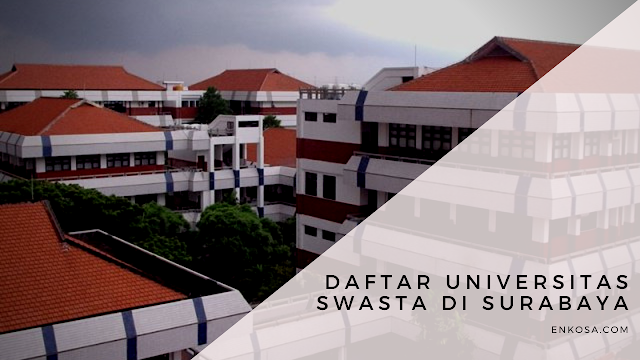 Daftar Universitas Swasta di Surabaya