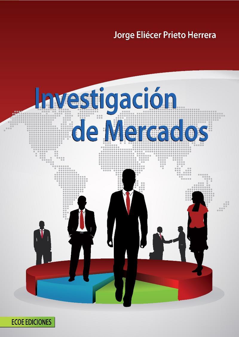 Investigación de mercados – Jorge Eliécer Prieto Herrera