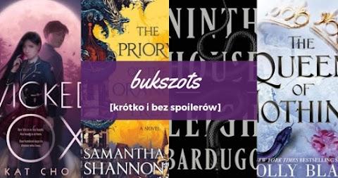 [bukszots] Wicked Fox, Zakon Drzewa Pomarańczy, Ninth House, The Queen of Nothing