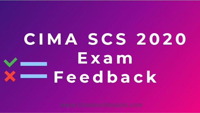 CIMA SCS (Strategic Case Study) May 2020 Students Feedback and tips