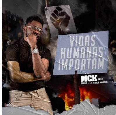 MCK - Vidas Humanas Importam (Feat Telma Lee & Carla Moreno)