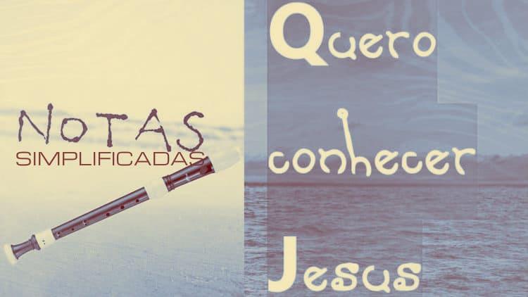 Quero conhecer Jesus - Nome Ministery - Cifra melódica