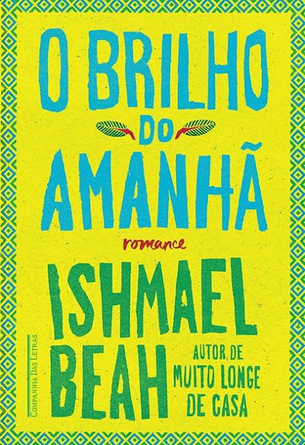 Dica de Livro - O BRILHO DO AMANHÃ por Ishmael Beah