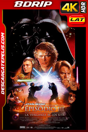 Star Wars Episodio III La venganza de los Sith (2005) 4k BDrip HDR Latino – Ingles