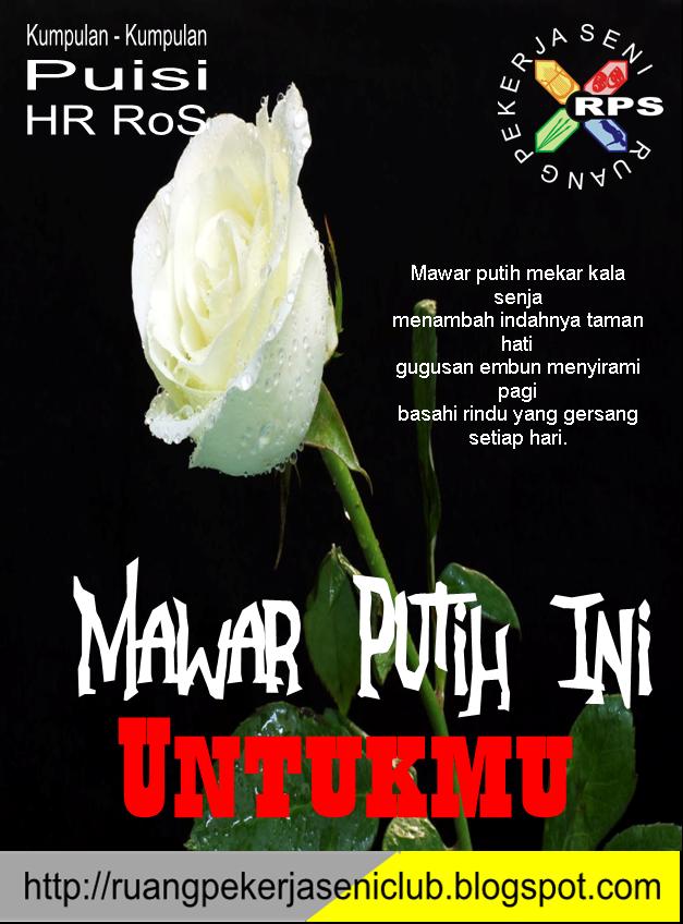 Beranda Puisi Kumpulan Puisi Hr Ros Mawar Putih Ini Untukmu