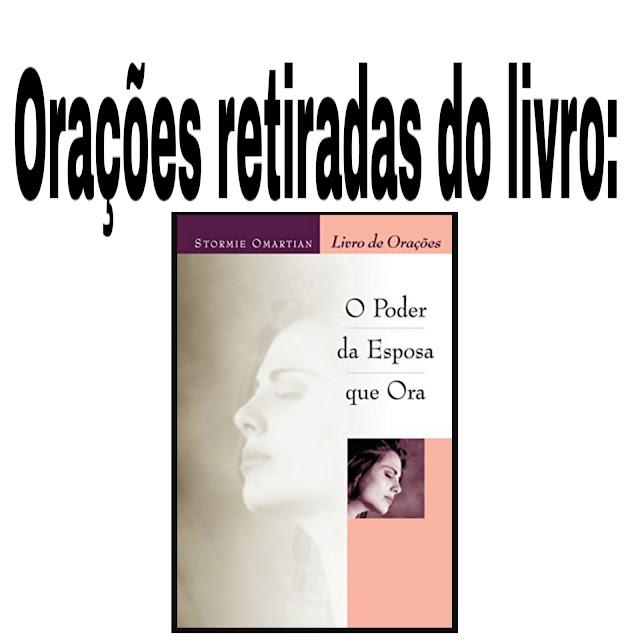 """Orações retiradas do livro """"O poder da Esposa que Ora"""""""