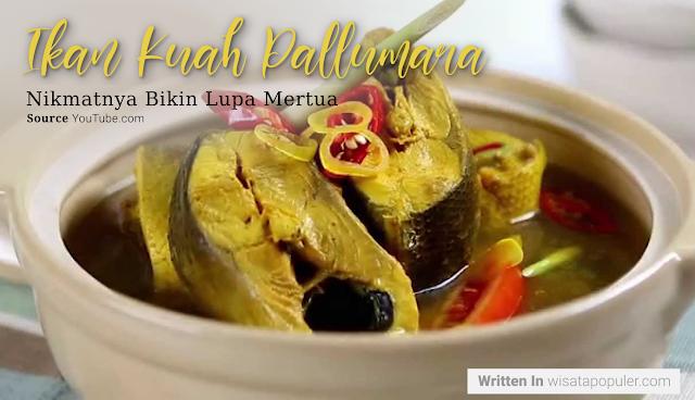 Kuliner Khas Sulawesi Selatan Ikan Kuah Palumara