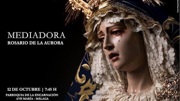 Horario e Itinerario del Rosario de Aurora de la Virgen Mediadora. Málaga 12 de Octubre del 2021